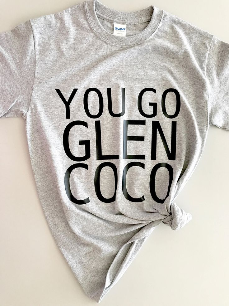You Go Glen Coco, Mean Girls Tee / Mean Girls / Glen Coco / Fandom Shirt / Fetch / Four For You / Funny, Motivational Tee / Movie Shirt by PhaseApparelCompany on Etsy