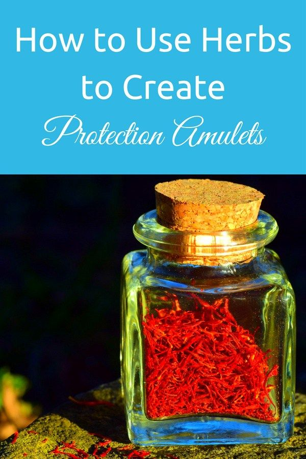 How to Make Protection Amulets Using Herbs and Purify Your Home