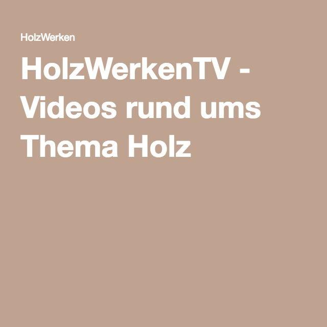 HolzWerkenTV - Videos rund ums Thema Holz