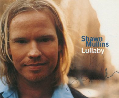 Shawn Mullins Lullaby | Zac Brown got his first big break as opening act for Shawn Mullins.