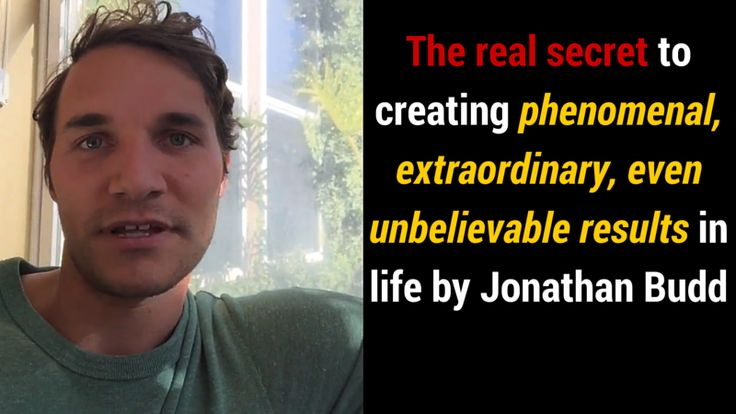 The real secret to creating phenomenal, extraordinary, even unbelievable results in life by Jonathan Budd: http://brandonline.michaelkidzinski.ws/the-real-secret-to-creating-phenomenal-extraordinary-even-unbelievable-results-in-life-by-jonathan-budd/