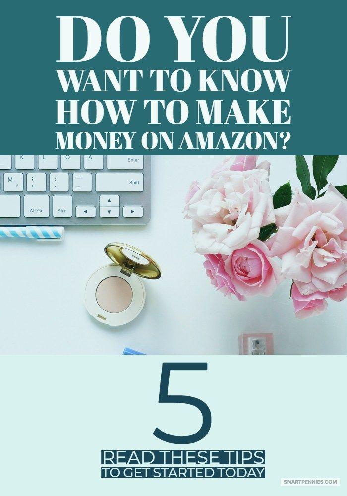 How to make money with Amazon: 5 tips to start making money today – Amazon