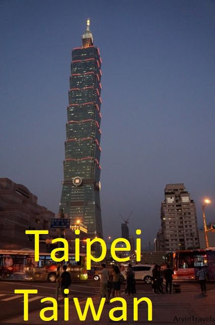 Arv Travels: Taipei Taiwan Attractions, 5 Must see and do things in Taipei Taiwan