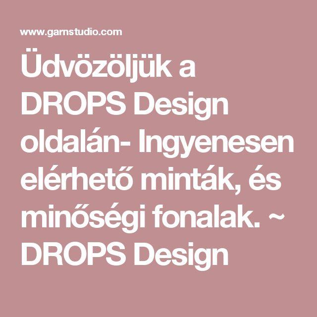 Üdvözöljük a DROPS Design oldalán- Ingyenesen elérhető minták, és minőségi fonalak. ~ DROPS Design