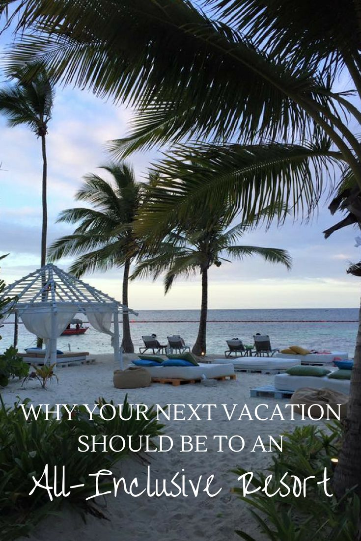 Do you love to travel and love getting great deals? You should make your next vacation one to an all-inclusive resort and get the best of both!