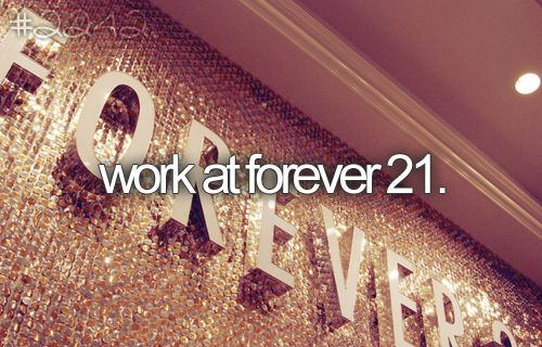 LOL DREAM JOB.Forever 21, Dreams Job, Saving Money, Before I Die, Dreams Come True, Clothing Stores, Favorite Stores, The Buckets Lists, Forever21
