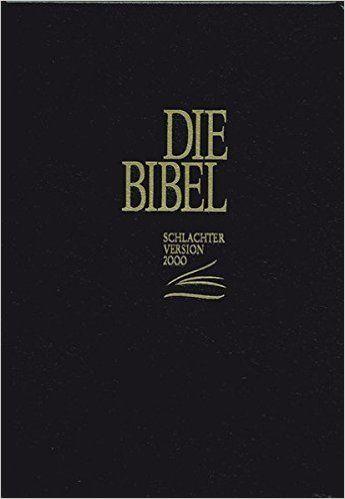 Die Bibel - Schlachter Version 2000: Ausgabe mit Schreibrand: Amazon.de: Bücher