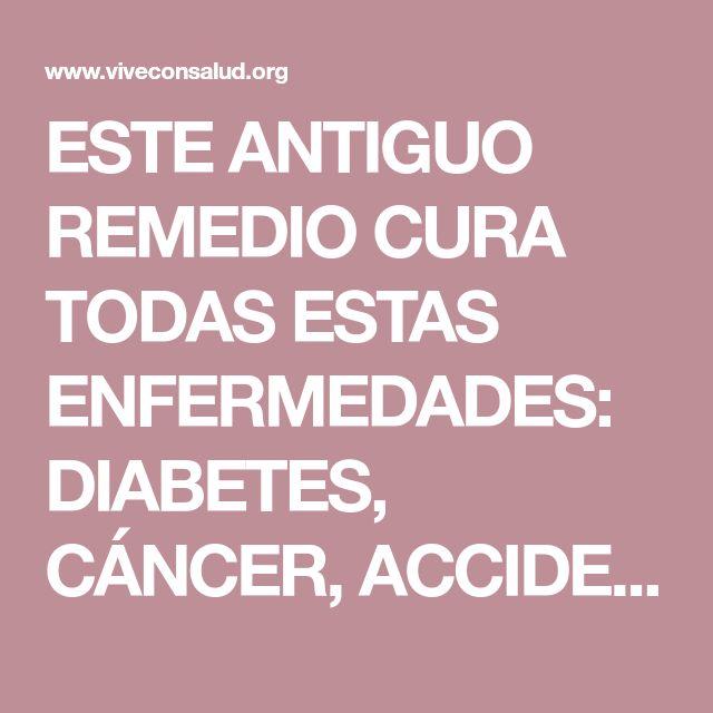 ESTE ANTIGUO REMEDIO CURA TODAS ESTAS ENFERMEDADES: DIABETES, CÁNCER, ACCIDENTE CEREBROVASCULAR, ARTRITIS, OBESIDAD, ENFERMEDADES RESPIRATORIAS Y MAS. | Vive Con Salud
