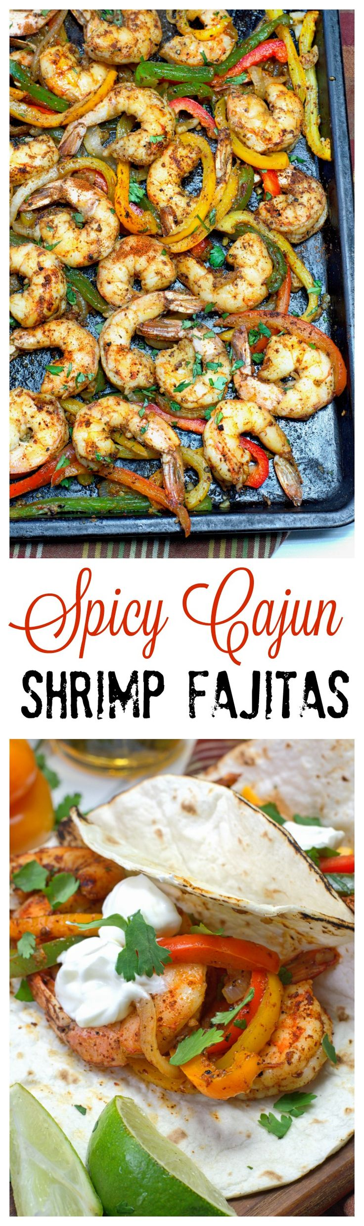 This recipe for Spicy Cajun Shrimp Fajitas is always a huge hit among family and friends. Tender shrimp and veggies that is super easy and full of flavor.