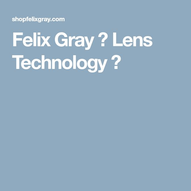Felix Gray 🔍  Lens Technology 🔍   CRYSTAL CLEAR LENS  No yellow tinted lenses or noticeable blue reflective coating  HOW WE FILTER BLUE LIGHT DIFFERENTLY  Our Blue Light filtering solution is baked into our lens, so we're able to filter 50% of Blue Light and 90% of the highest range without compromising color  OPTIONAL MAGNIFICATION  This reduces stress on ciliary muscle, which is overworked when staring at close distances for long periods of time. This can help, if you're the right fit…