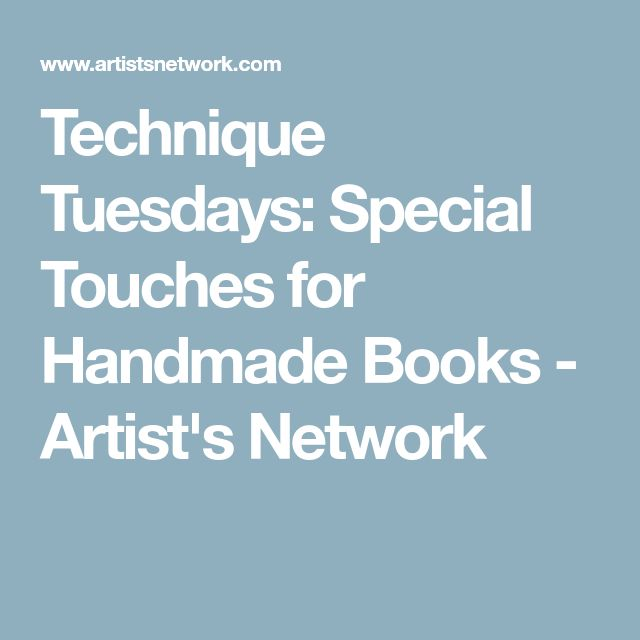 Technique Tuesdays: Special Touches for Handmade Books - Artist's Network