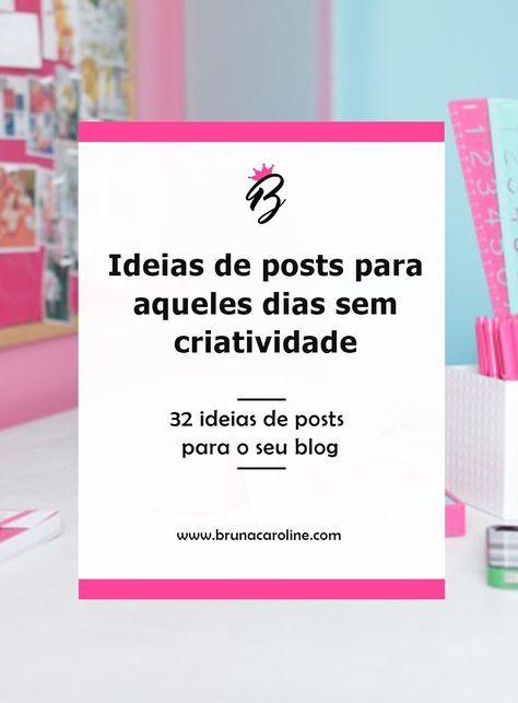 32 ideias de posts para o seu blog. Blogger, blog de moda e beleza, blogueira empreendedora, ideias para blogueiras, ideias para blogs, dicas para blog, dicas para blogueiras, blogging, blogtips.