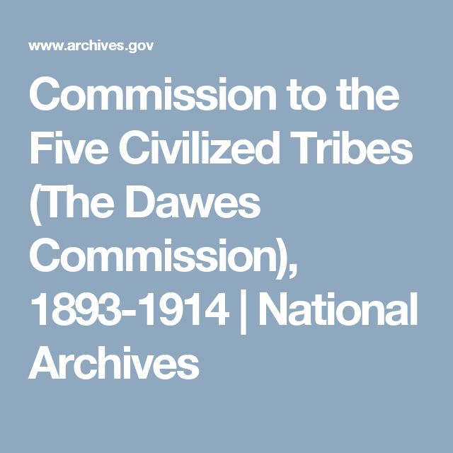 Commission to the Five Civilized Tribes (The Dawes Commission), 1893-1914 | National Archives