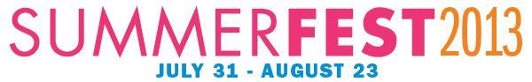 SummerFest 2013, July 31-August 23