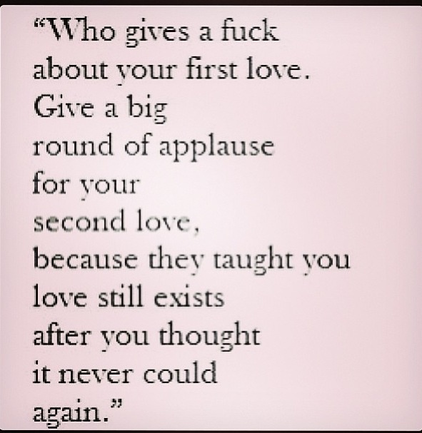 Funny Quotes On Second Love : second love first love quotes inspiration quotes show me true love so ...