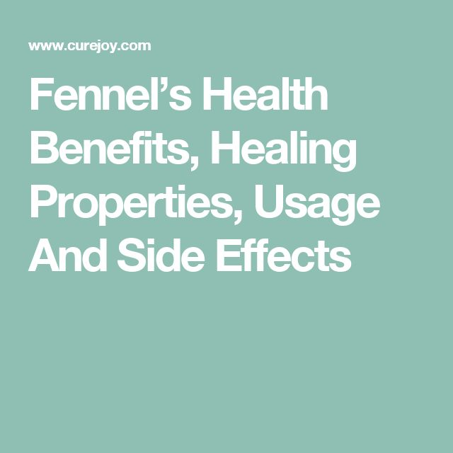 Fennel's Health Benefits, Healing Properties, Usage And Side Effects