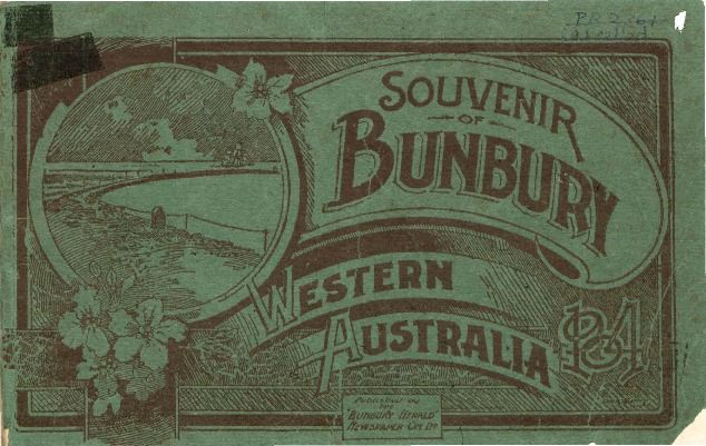 Souvenir of Bunbury, Western Australia, 1904.  http://encore.slwa.wa.gov.au/iii/encore/record/C__Rb1211890__SSouvenir%20of%20Bunbury%2C%20Western%20Australia__Orightresult__U__X6?lang=eng&suite=def
