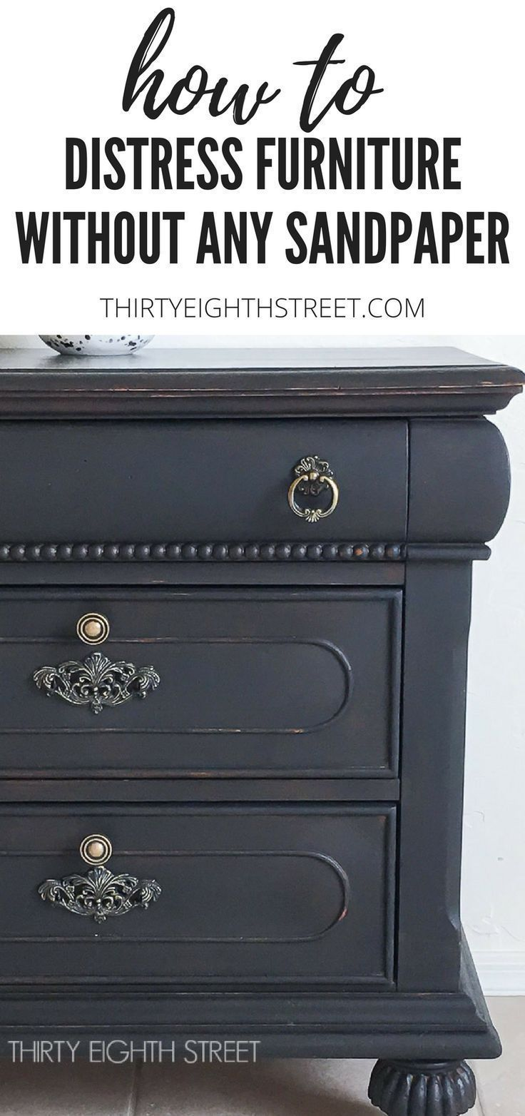 How To Distress Furniture Easily Without Using Any Sandpaper! | Thirty Eighth Street #furniturecollection #streetfurniture