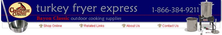 Welcome to Turkey Fryers Express online store is one of three divisions of the Crawfish Company of Central Florida, Inc.,which was founded August 8, 2002.The Turkey Fryer Express store specializes in the Bayou Classic Outdoor Cooking Equipment.