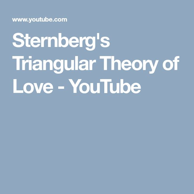 Sternberg's Triangular Theory of Love - YouTube