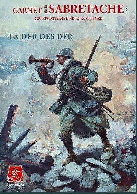 Le Dernier Carnet Paru En Decembre 2018 Est Consacre Exclusivement A La Commemoration De L Annee 1918 Pour Decou Histoire Militaire Historique Guerre Mondiale