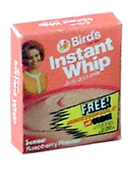 Instant Whip. Loved it as a child. Lord knows what crap they whipped it up from.