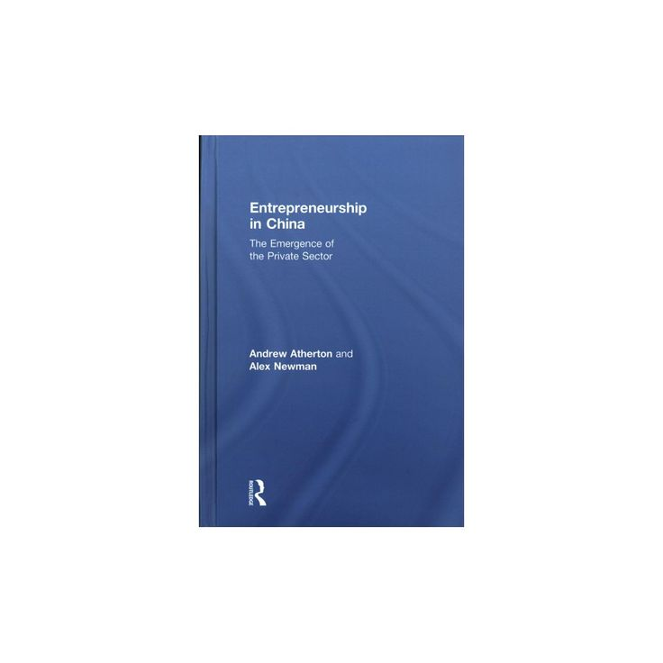 Entrepreneurship in China : The Emergence of the Private Sector (Hardcover) (Andrew Atherton & Alex