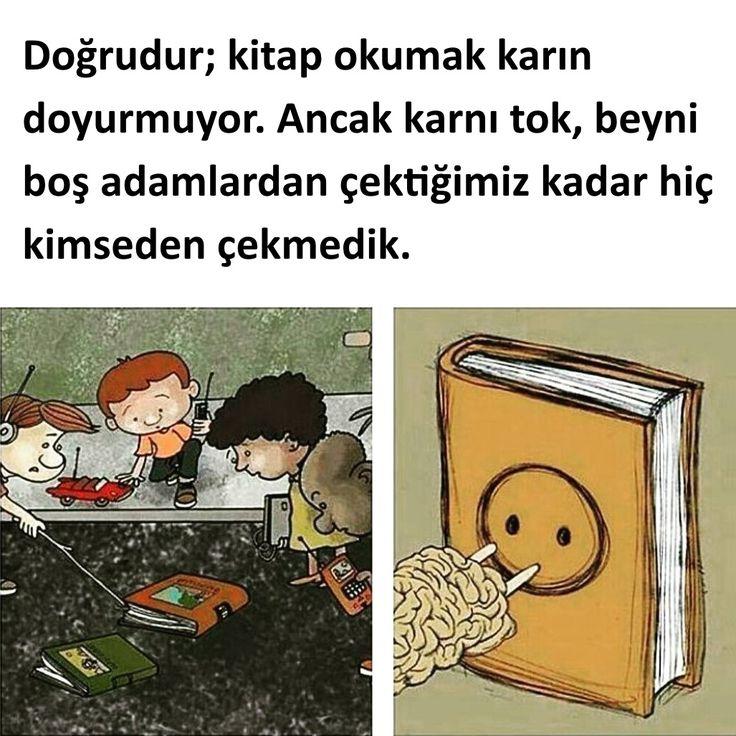 Doğrudur; kitap okumak karın doyurmuyor. Ancak karnı tok, beyni boş adamlardan çektiğimiz kadar hiç kimseden çekmedik.  #sözler #anlamlısözler #güzelsözler #manalısözler #özlüsözler #alıntı #alıntılar #alıntıdır #alıntısözler #şiir #edebiyat #kitap