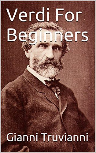 Verdi's Operas For Beginners by Gianni Truvianni http://www.amazon.com/dp/B01A218MRE/ref=cm_sw_r_pi_dp_Owqbxb0EC5C7P