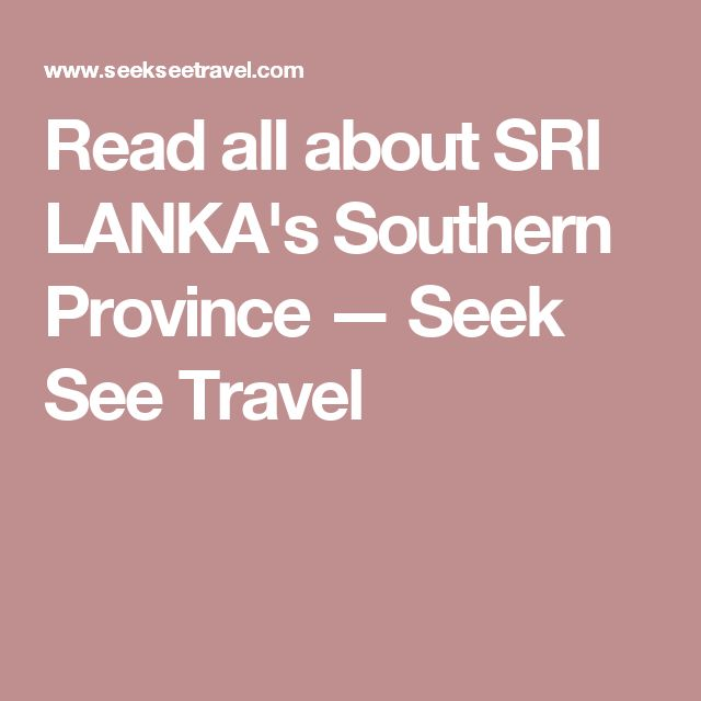 Read all about SRI LANKA's Southern Province — Seek See Travel