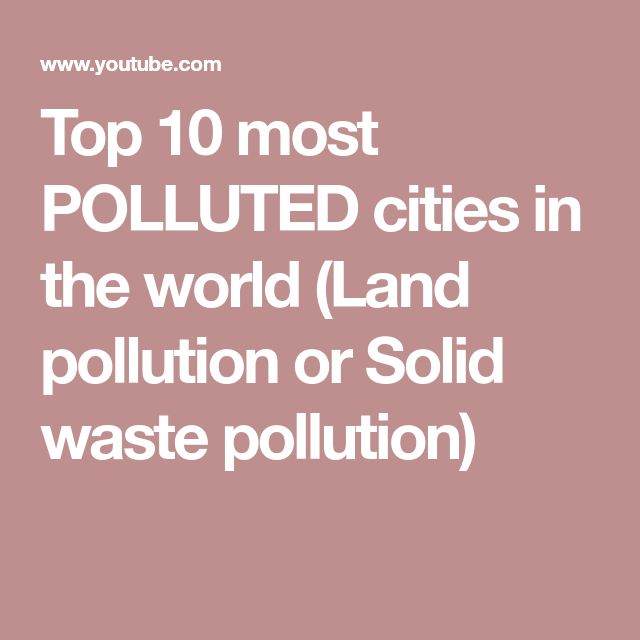Top 10 most POLLUTED cities in the world (Land pollution or Solid waste pollution)