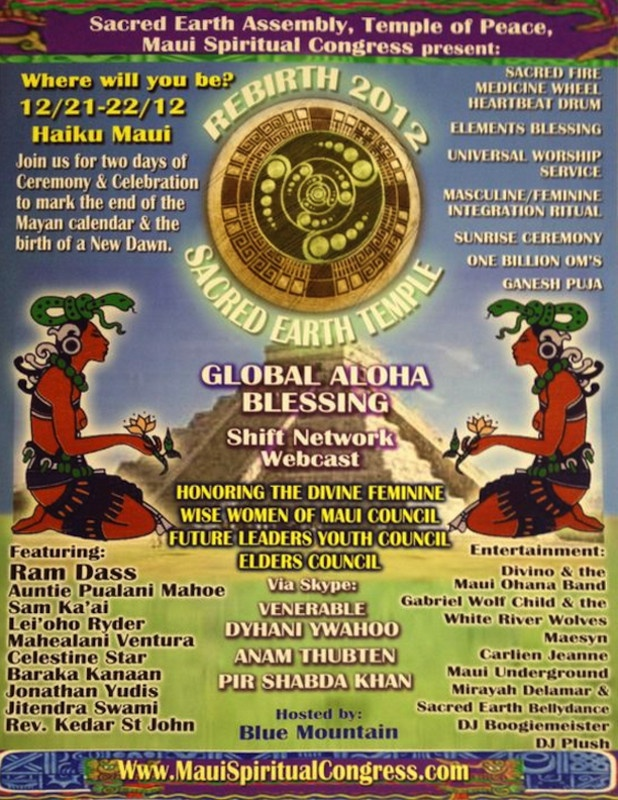 Join us for two days of Ceremony & Celebration to mark the end of the Mayan calendar & the birth of a New Dawn. Presented by Sacred Earth Assembly, Temple of Peace & Maui Spiritu...