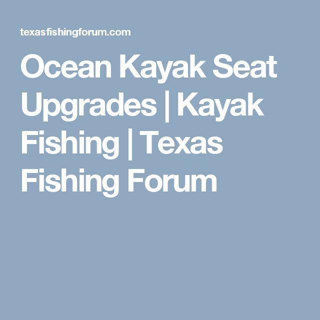 Ocean Kayak Seat Upgrades   Kayak Fishing   Texas Fishing Forum