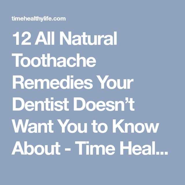 12 All Natural Toothache Remedies Your Dentist Doesn't Want You to Know About - Time Healthy Life