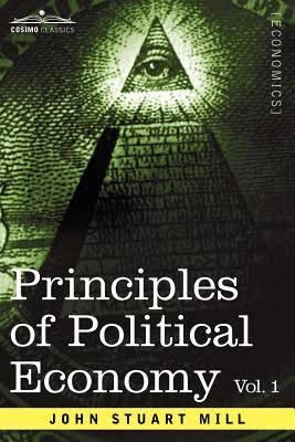 Principles of political economy: with some of their applications to social philosophy (PRINT) REQUEST/SOLICITAR http://biblioteca.cepal.org/record=b1253605~S0*spi