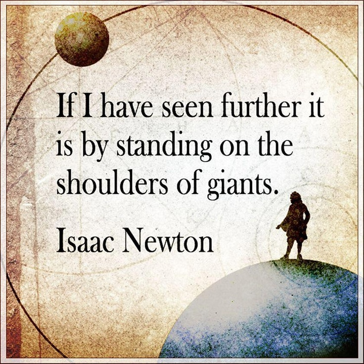 I love issac newton. You know, they say he died a virgin...