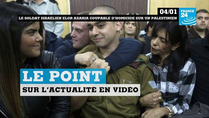 Procès du soldat Elor Azaria en #Israël, le tueur d'#Istanbul identifié, trêve en #Syrie, chasse aux fugitifs au #Brésil, report du procès de Théodorin Obiang... Le point sur l'actualité en VIDÉO