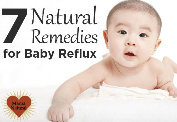 7 Natural Remedies for Baby Reflux: experiencing the horrible effects of baby reflux.