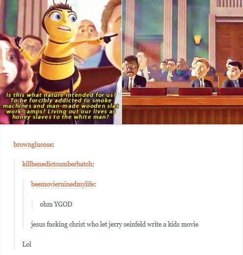 """Bee Movie. . cucumber tch: ohm RCOD jesus figuring Christ who let write a kids movie Lil. """"lol"""""""