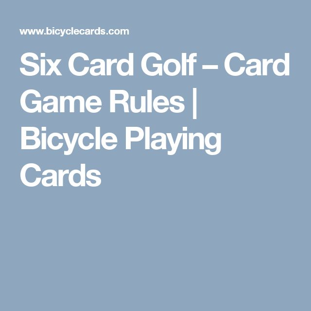 Six Card Golf – Card Game Rules | Bicycle Playing Cards