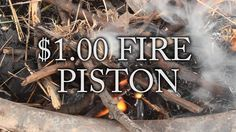 How to Make a Slammin' Fire Piston for Under a Buck