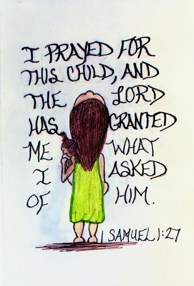 """""""I prayed for this child, and the Lord has granted me what I asked of him."""" 1 Samuel 1:27 (Scripture doodle of encouragement)"""