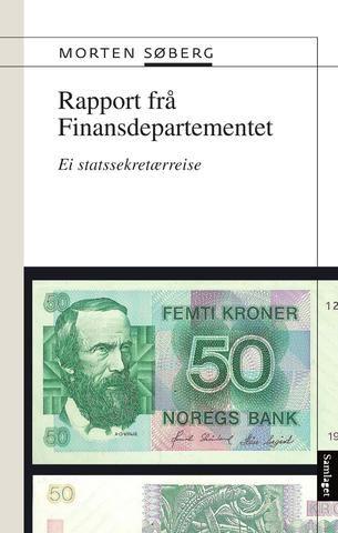 Morten Søberg Rapport frå Finansdepartementet Ei statssekretærreise #Samlaget