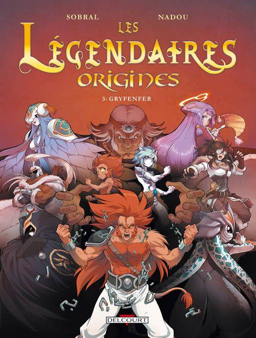 Les Légendaires - Origines T3 - Gryfenfer, Patrick Sobral, Nadou, Delcourt