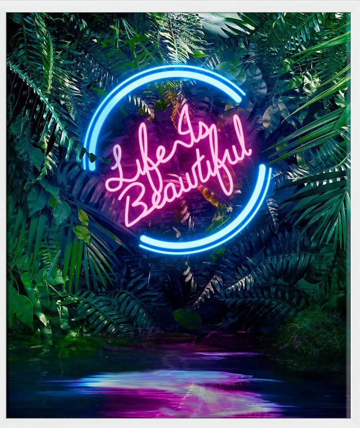 Life is beautiful in neon