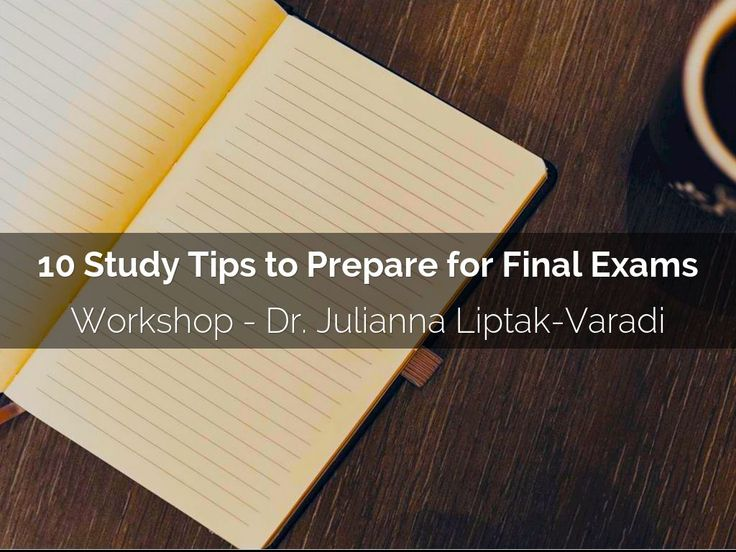 10 Study Tips to Prepare for Final Exams by Julianna
