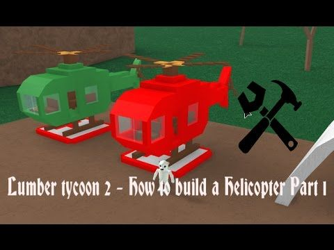 Lumber tycoon 2 | How to build a Helicopter | Part 1 ...