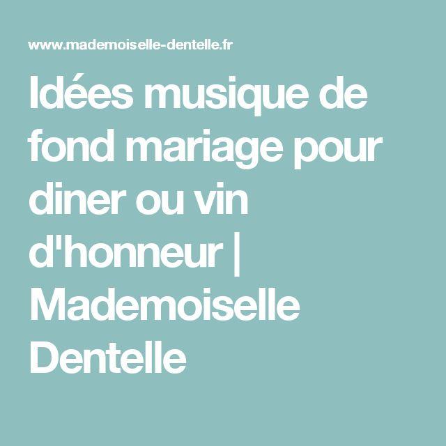 Idées musique de fond mariage pour diner ou vin d'honneur | Mademoiselle Dentelle
