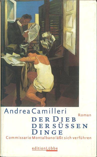 Der Dieb der süssen Dinge : Commissario Montalbanos dritter Fall ; [Roman] von Andrea Camilleri | LibraryThing
