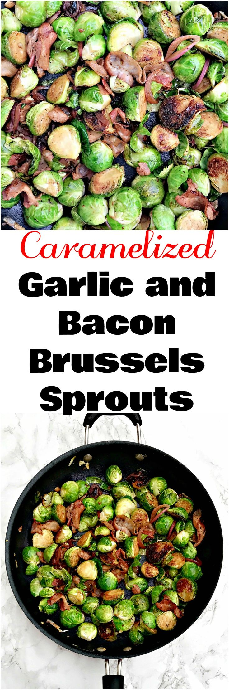 Caramelized Brussels Sprouts with Garlic and Bacon